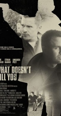 What Doesnt Kill You 2008