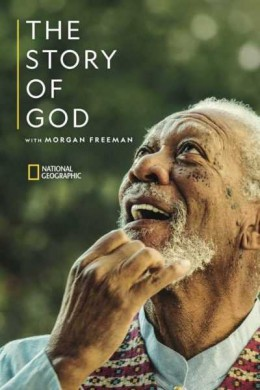 The Story of God with Morgan Freeman الموسم 03
